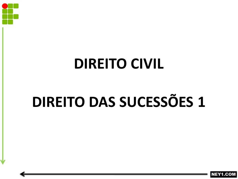 DIREITO CIVIL DIREITO DAS SUCESSÕES 1