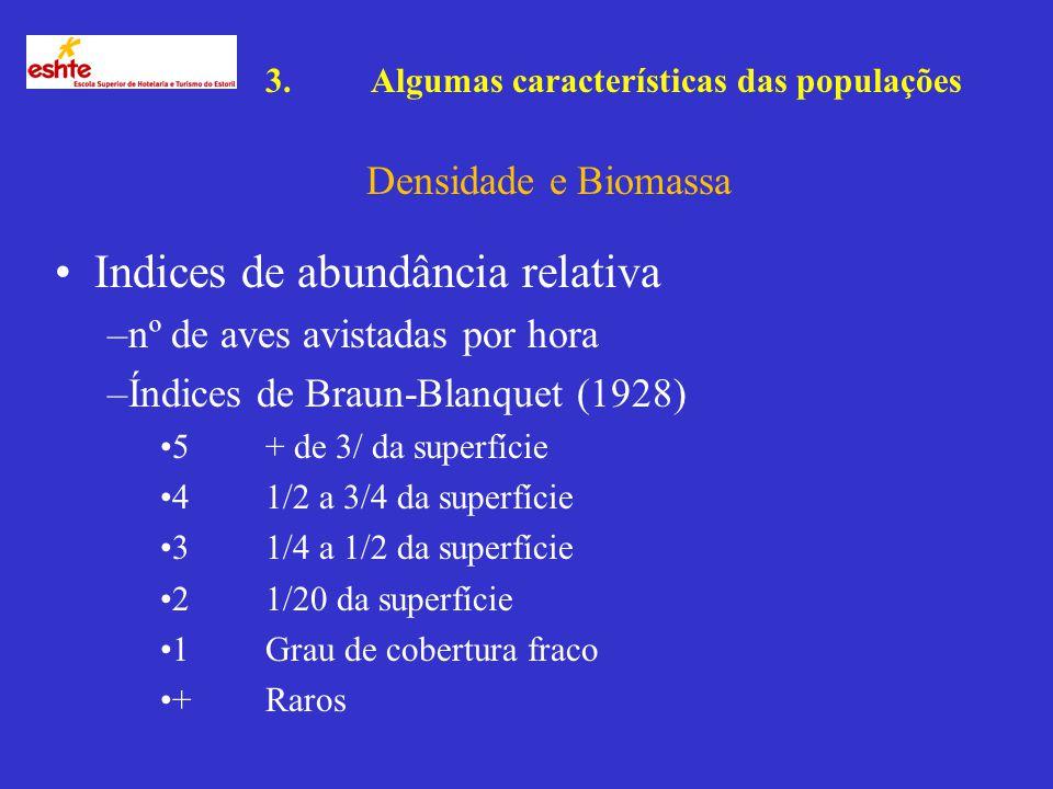Por densidade de uma população natural, entende-se o número de indivíduos por unidade de superfície ou volume.