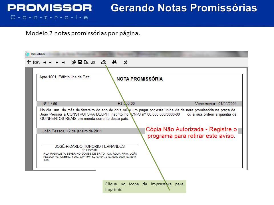 Gerando Notas Promissórias Modelo 3 notas promissórias por página.