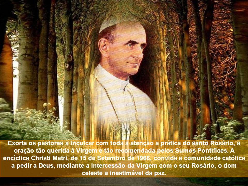 Exorta os pastores a inculcar com toda a atenção a prática do santo Rosário, a oração tão querida à Virgem e tão recomendada pelos Sumos Pontífices.