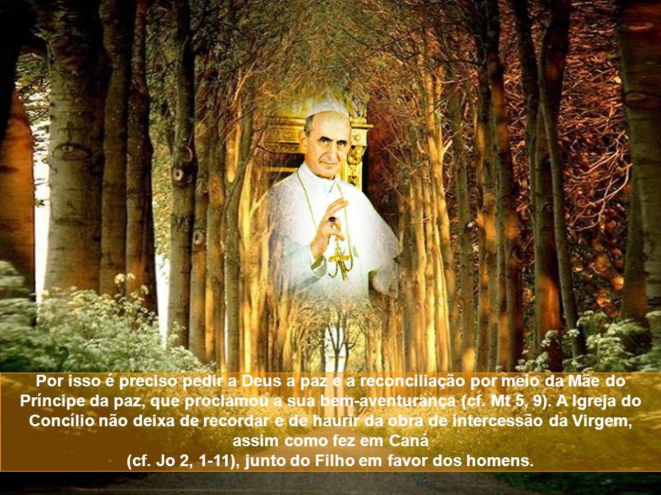 Por isso é preciso pedir a Deus a paz e a reconciliação por meio da Mãe do Príncipe da paz, que proclamou a sua bem-aventurança (cf.