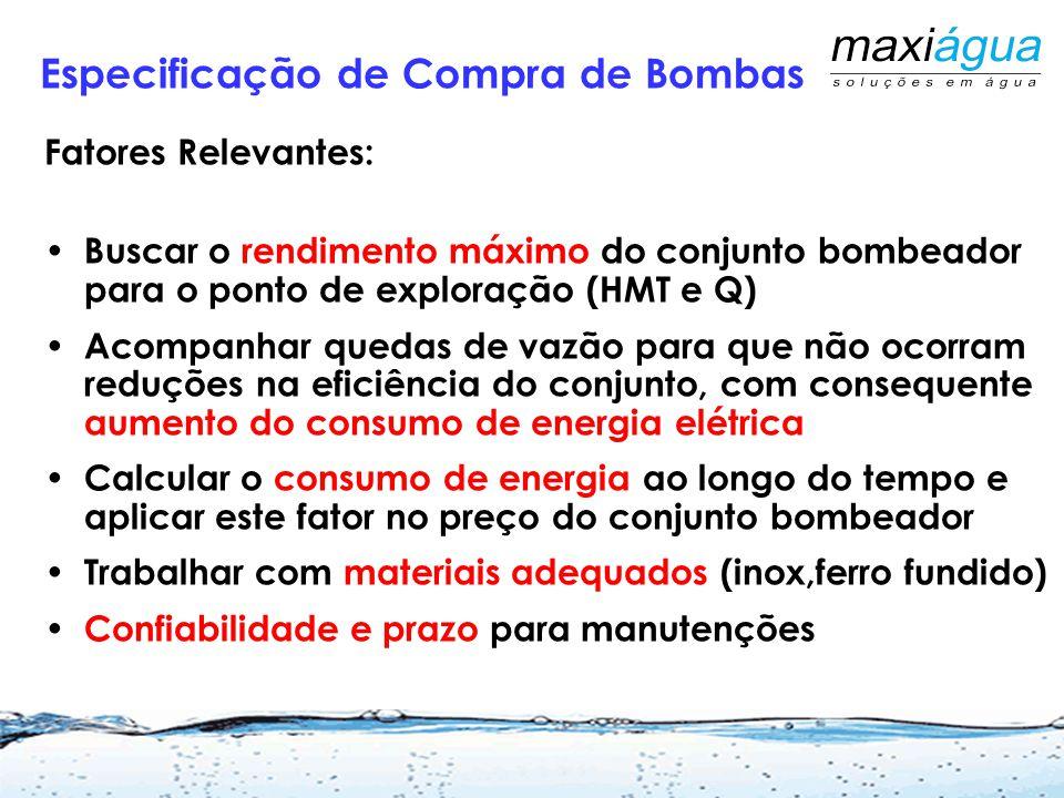 Especificação de Compra de Bombas Características do Sistema: Quantidade de areia, temperatura da água e análise físico química. Vazão necessária que