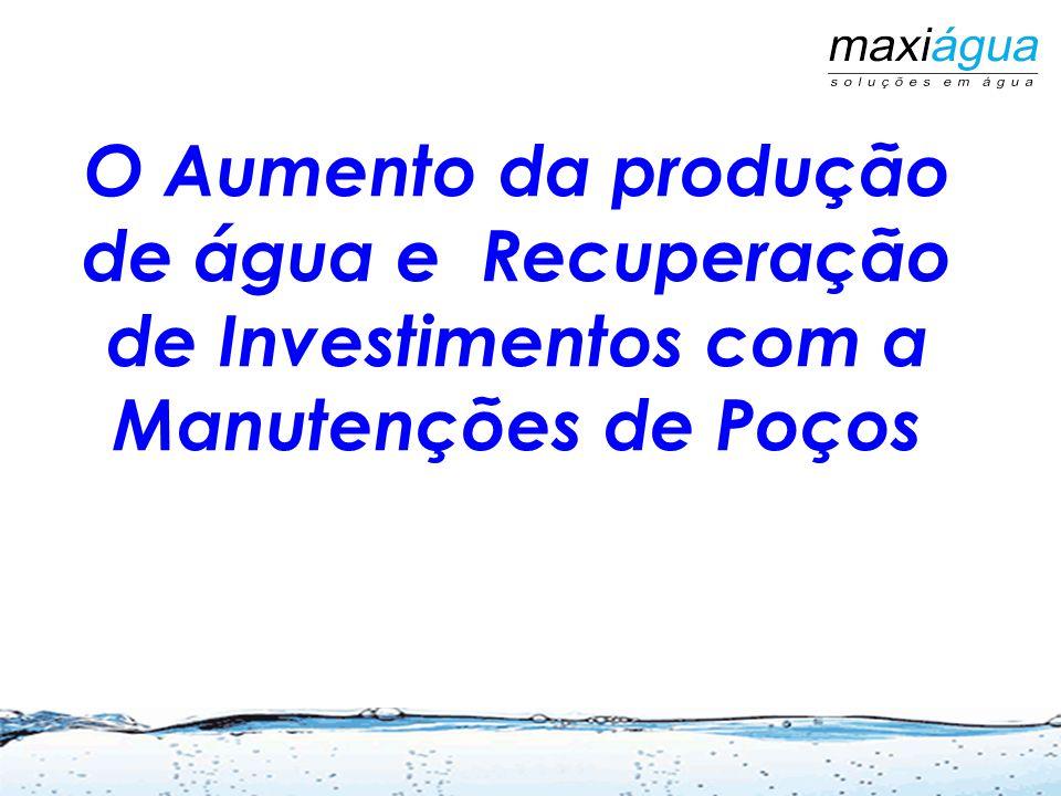 Recomendações 1.Efetuar manutenções com Produtos a base de Ortofosfatos Ácidos para remoção de incrustações e manutenção das vazões. 2.Alterar o siste