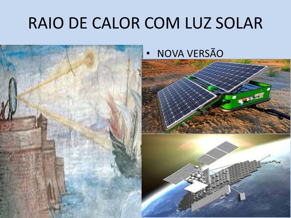 RAIO DE CALOR COM LUZ SOLAR NOVA VERSÃO