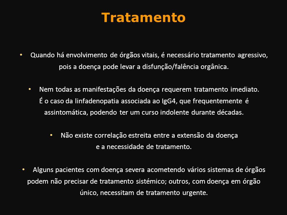 Tratamento Quando há envolvimento de órgãos vitais, é necessário tratamento agressivo, pois a doença pode levar a disfunção/falência orgânica. Nem tod