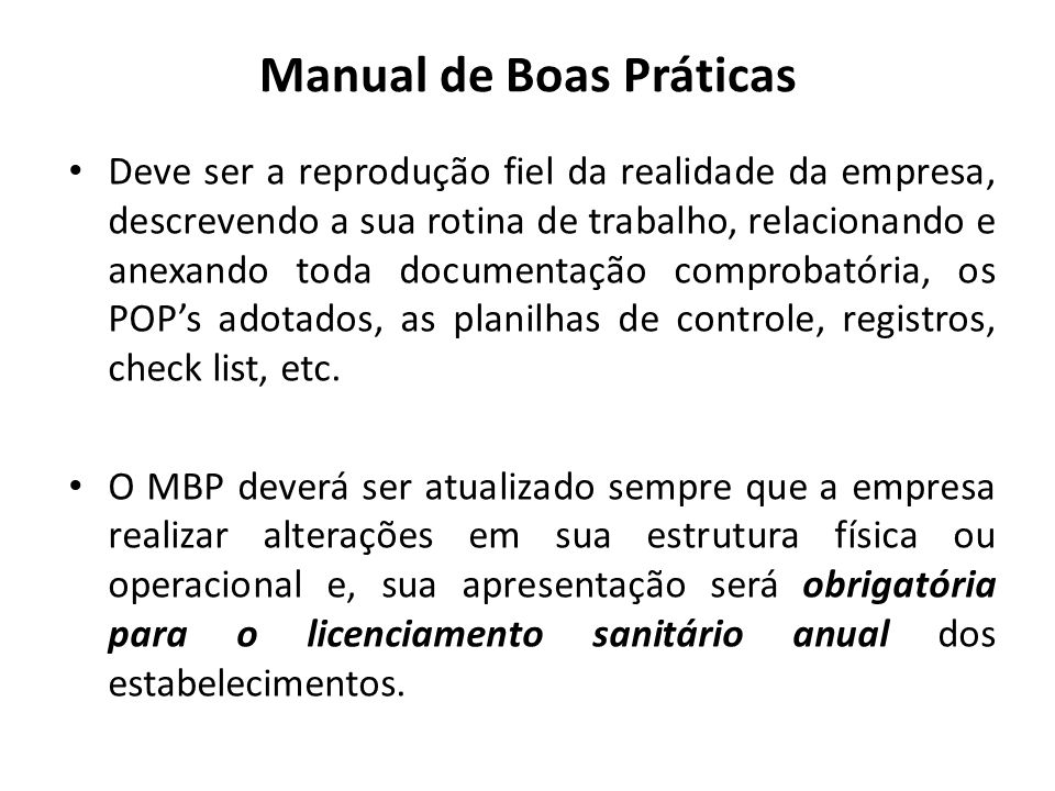 Manual de Boas Práticas Descrever de maneira objetiva e clara para que serve o MBP e em quais Áreas / funções/ setores do Estabelecimento ele se aplica.