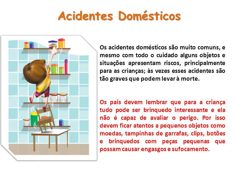 Os acidentes domésticos são muito comuns, e mesmo com todo o cuidado alguns objetos e situações apresentam riscos, principalmente para as crianças; às