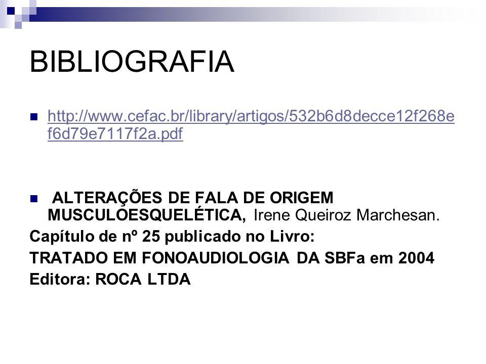 BIBLIOGRAFIA http://www.cefac.br/library/artigos/532b6d8decce12f268e f6d79e7117f2a.pdf http://www.cefac.br/library/artigos/532b6d8decce12f268e f6d79e7