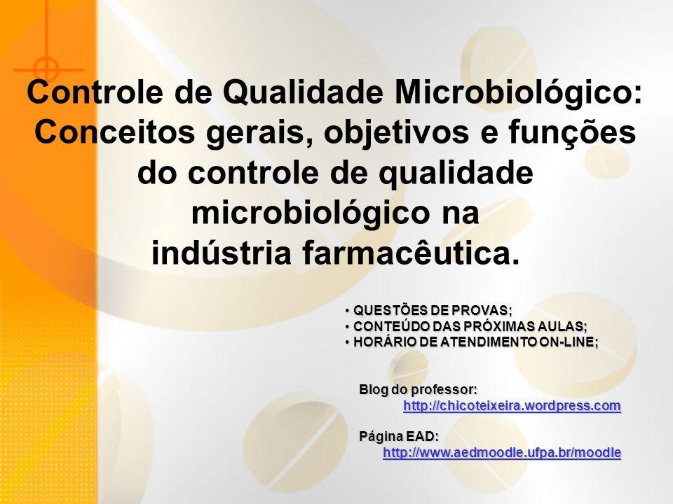 Controle de Qualidade Microbiológico: Conceitos gerais, objetivos e funções do controle de qualidade microbiológico na indústria farmacêutica. QUESTÕE