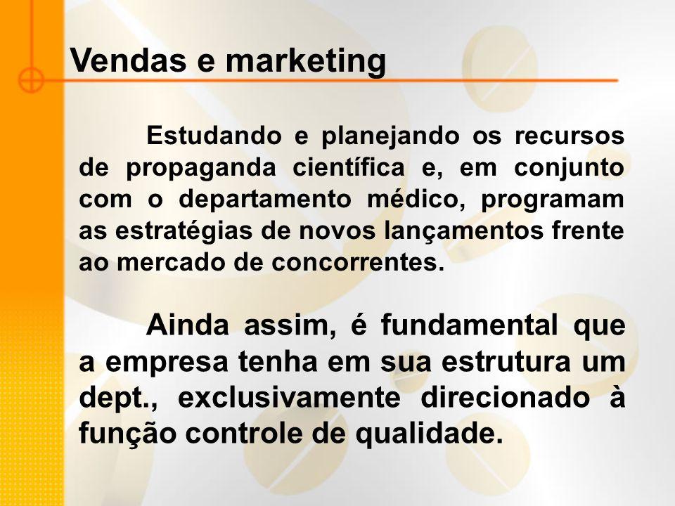 Vendas e marketing Estudando e planejando os recursos de propaganda científica e, em conjunto com o departamento médico, programam as estratégias de n