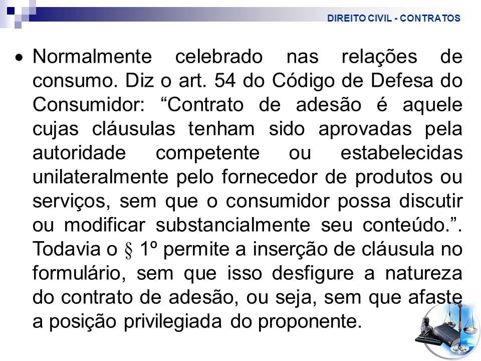 DIREITO CIVIL - CONTRATOS  Normalmente celebrado nas relações de consumo.