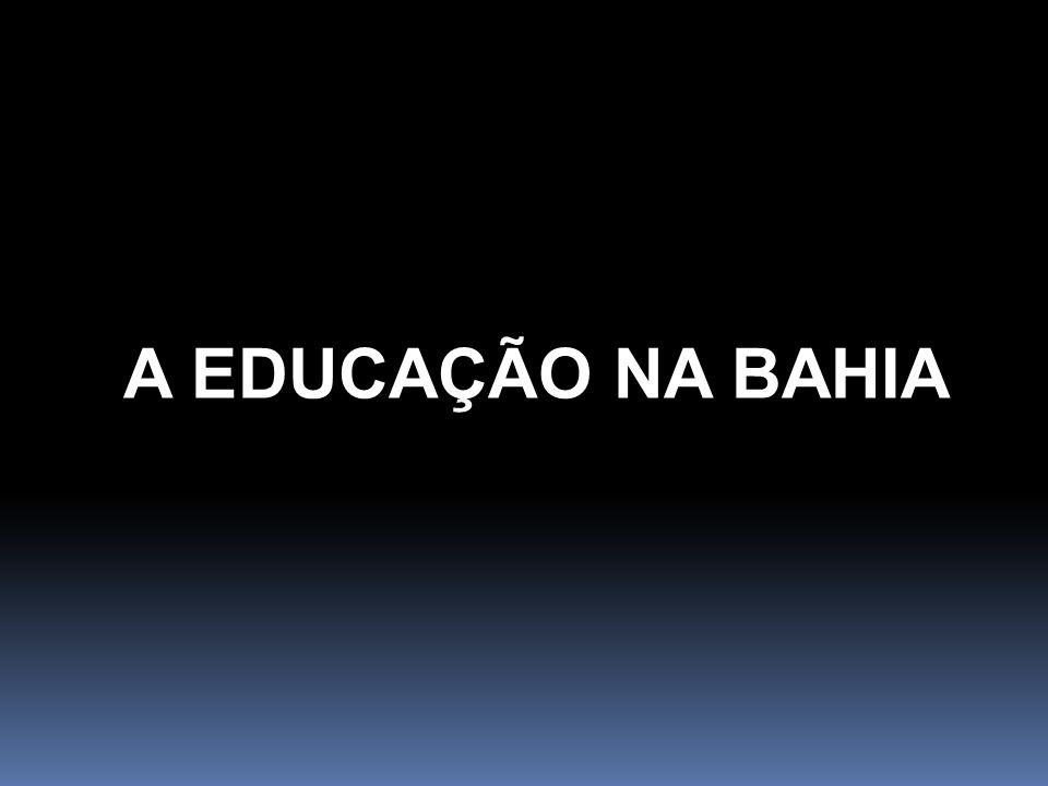 A EDUCAÇÃO NA BAHIA