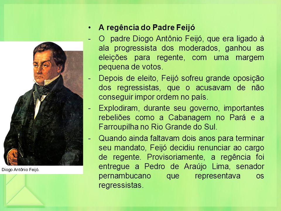 A regência do Padre Feijó -O padre Diogo Antônio Feijó, que era ligado à ala progressista dos moderados, ganhou as eleições para regente, com uma marg