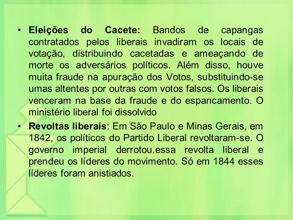 Eleições do Cacete: Bandos de capangas contratados pelos liberais invadiram os locais de votação, distribuindo cacetadas e ameaçando de morte os adver