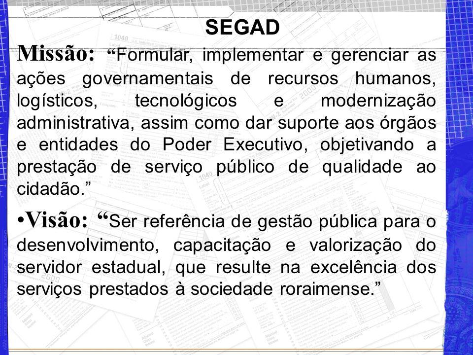 """Missão: """" Formular, implementar e gerenciar as ações governamentais de recursos humanos, logísticos, tecnológicos e modernização administrativa, assim"""