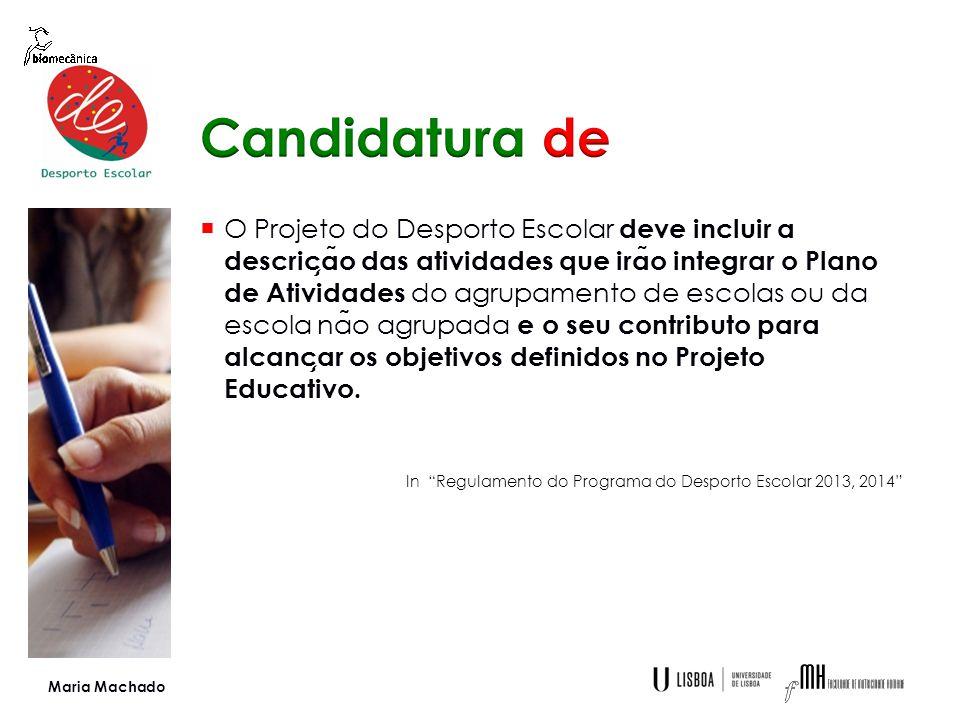 Compete a ̀ direc ̧ ão do agrupamento de escolas e de escola na ̃ o agrupada dirigir, apoiar e avaliar o desenvolvimento do Projeto do Desporto Escolar
