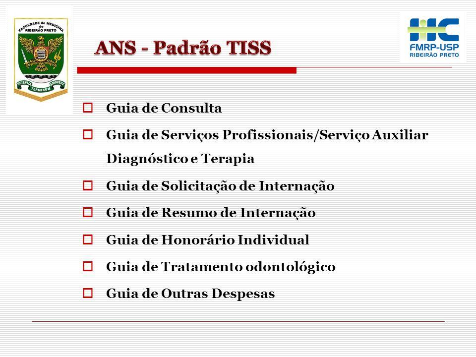  Guia de Consulta  Guia de Serviços Profissionais/Serviço Auxiliar Diagnóstico e Terapia  Guia de Solicitação de Internação  Guia de Resumo de Int