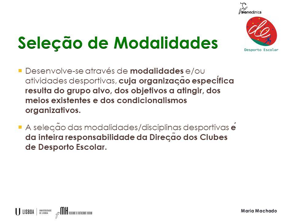  Desenvolve-se através de modalidades e/ou atividades desportivas, cuja organizac ̧ a ̃ o especifica resulta do grupo alvo, dos objetivos a atingir, dos meios existentes e dos condicionalismos organizativos.
