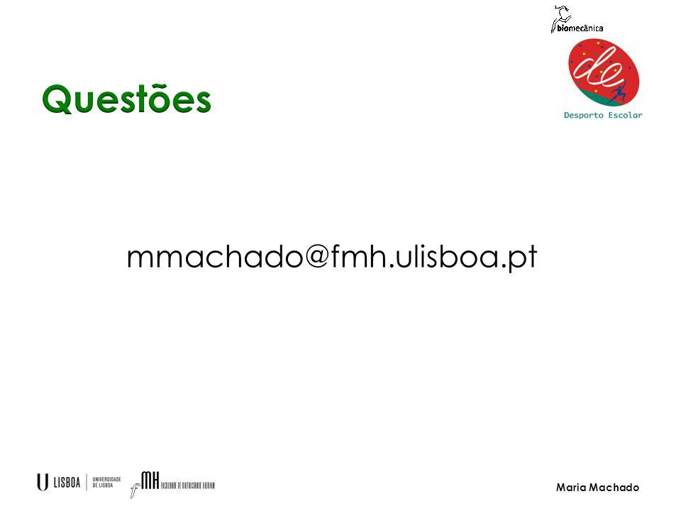 Maria Machado mmachado@fmh.ulisboa.pt