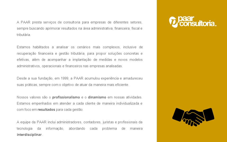 A PAAR presta serviços de consultoria para empresas de diferentes setores, sempre buscando aprimorar resultados na área administrativa, financeira, fi