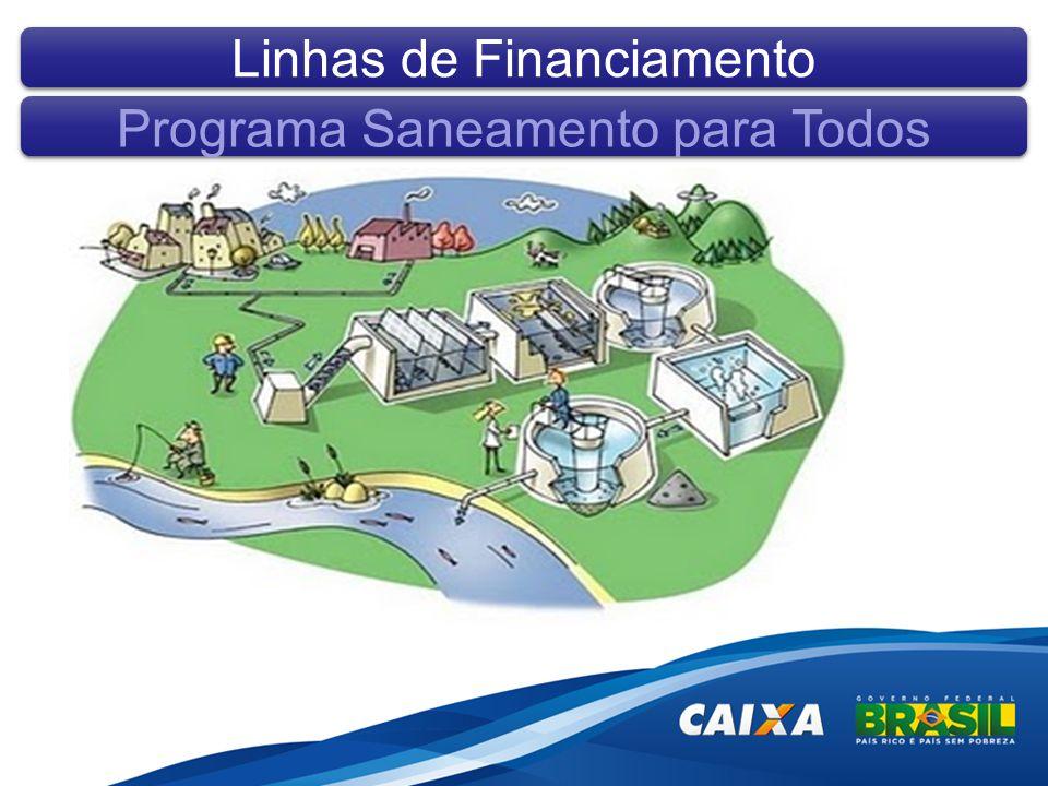 Linhas de Financiamento Programa Saneamento para Todos