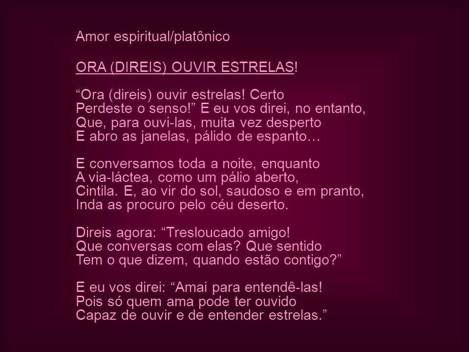 Amor espiritual/platônico ORA (DIREIS) OUVIR ESTRELAS.