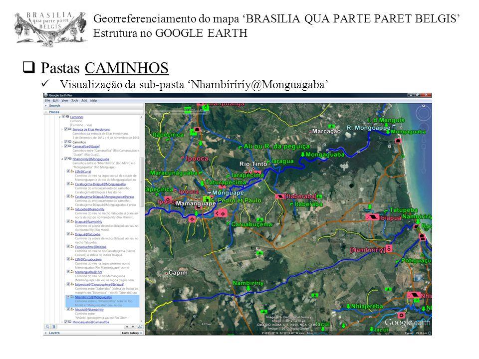 Georreferenciamento do mapa 'BRASILIA QUA PARTE PARET BELGIS' Estrutura no GOOGLE EARTH  Pastas CAMINHOS Visualização da sub-pasta 'Nhambíríríy@Mongu