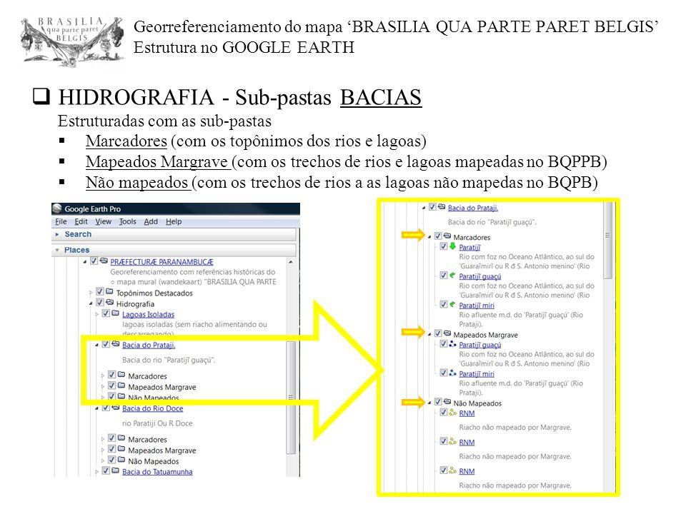 Georreferenciamento do mapa 'BRASILIA QUA PARTE PARET BELGIS' Estrutura no GOOGLE EARTH  HIDROGRAFIA - Sub-pastas BACIAS Estruturadas com as sub-past
