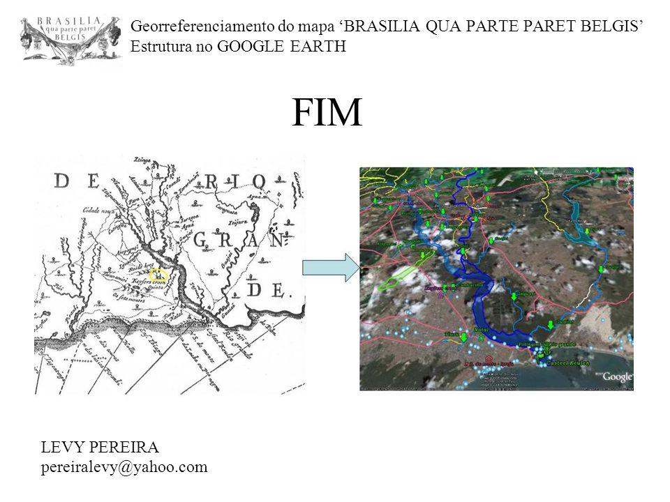 Georreferenciamento do mapa 'BRASILIA QUA PARTE PARET BELGIS' Estrutura no GOOGLE EARTH FIM LEVY PEREIRA pereiralevy@yahoo.com