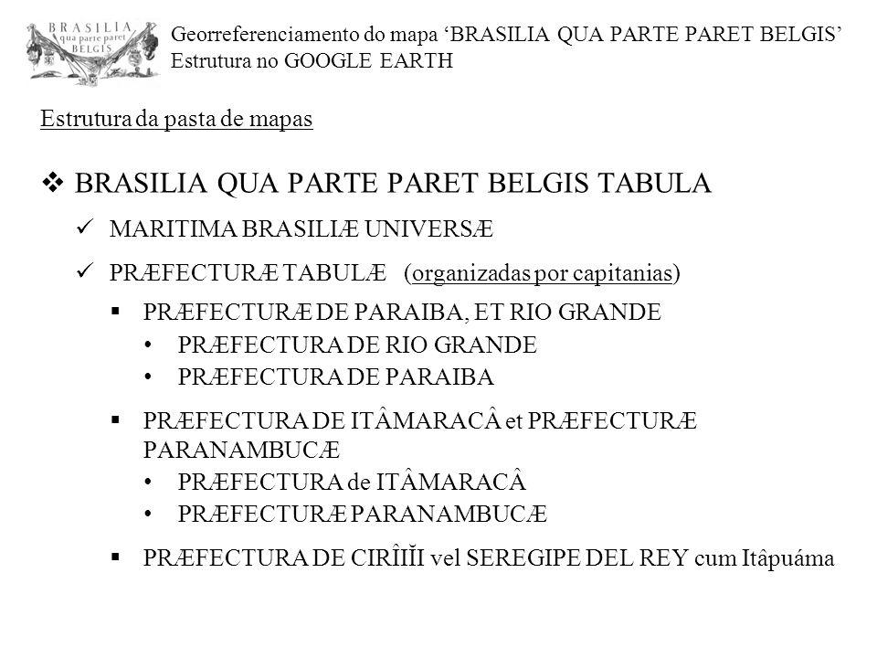 Georreferenciamento do mapa 'BRASILIA QUA PARTE PARET BELGIS' Estrutura no GOOGLE EARTH Estrutura da pasta de mapas  BRASILIA QUA PARTE PARET BELGIS