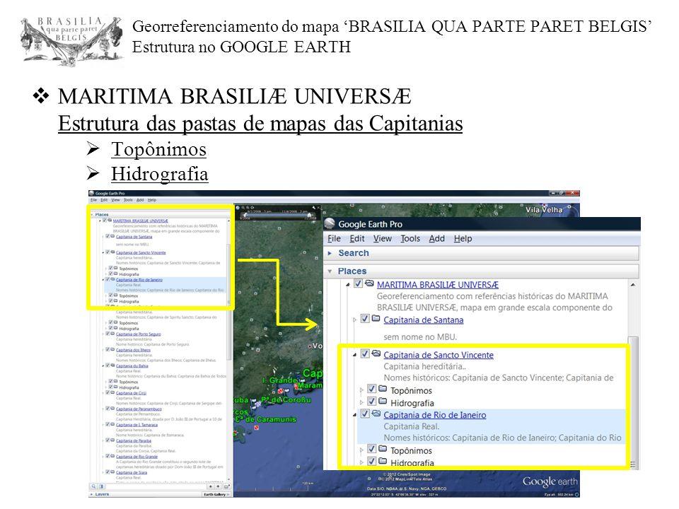 Georreferenciamento do mapa 'BRASILIA QUA PARTE PARET BELGIS' Estrutura no GOOGLE EARTH  MARITIMA BRASILIÆ UNIVERSÆ Estrutura das pastas de mapas das