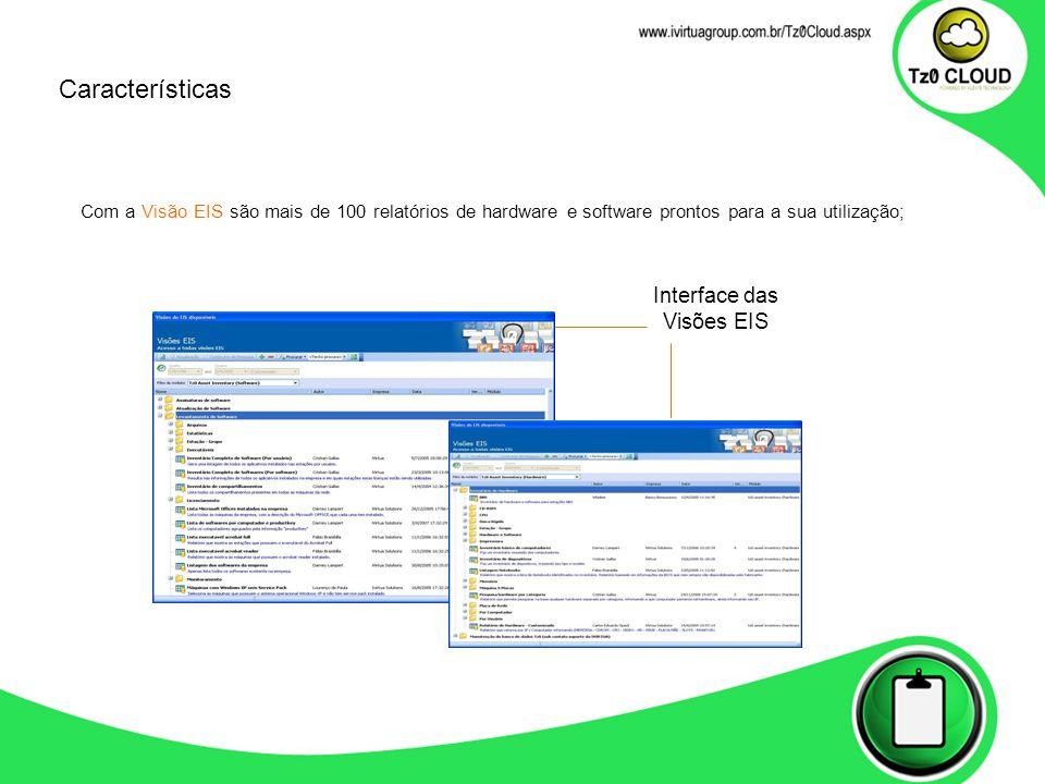 Com a Visão EIS são mais de 100 relatórios de hardware e software prontos para a sua utilização; Interface das Visões EIS Características