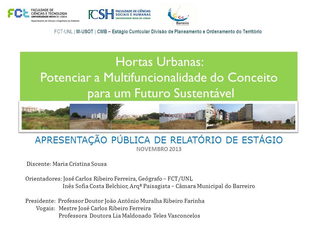 FCT-UNL | M-USOT | CMB – Estágio Curricular Divisão de Planeamento e Ordenamento do Território Hortas Urbanas: Potenciar a Multifuncionalidade do Conc