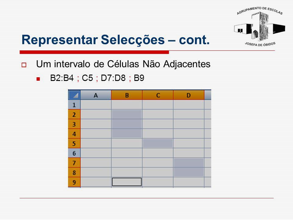 Representar Selecções – cont.  Um intervalo de Células Não Adjacentes B2:B4 ; C5 ; D7:D8 ; B9