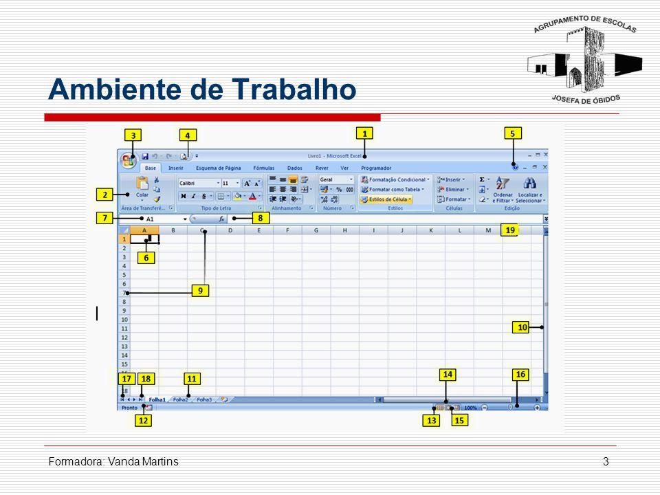 4 Livro e Folha de trabalho LIVRO – Forma como cada documento é reconhecido pelo Excel – COMPOSTO POR FOLHAS.