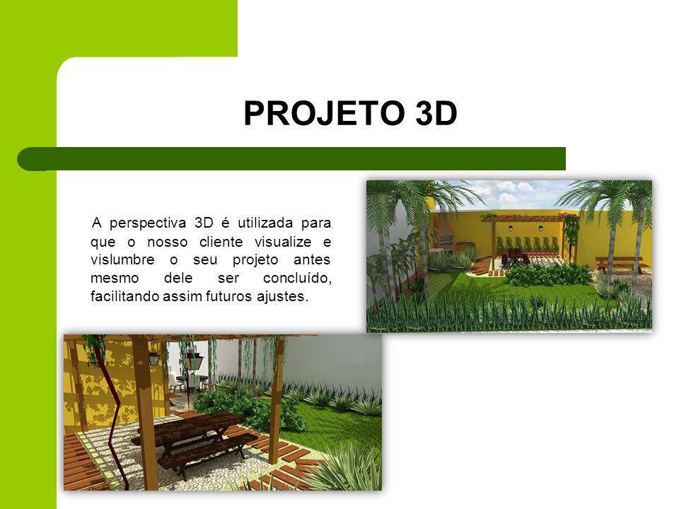 PROJETO 3D A perspectiva 3D é utilizada para que o nosso cliente visualize e vislumbre o seu projeto antes mesmo dele ser concluído, facilitando assim