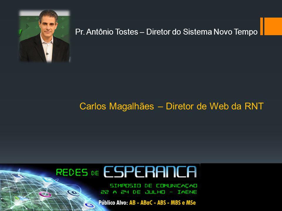 Pr. Antônio Tostes – Diretor do Sistema Novo Tempo Carlos Magalhães – Diretor de Web da RNT