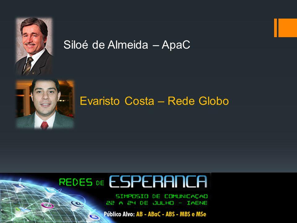 Siloé de Almeida – ApaC Evaristo Costa – Rede Globo