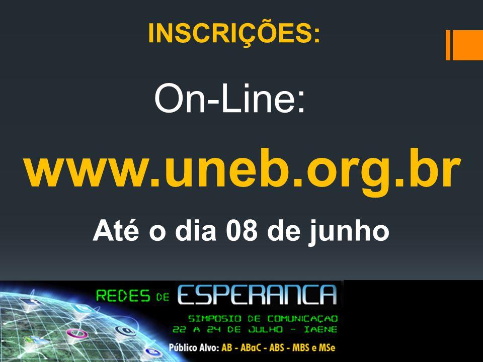 INSCRIÇÕES: On-Line: www.uneb.org.br Até o dia 08 de junho