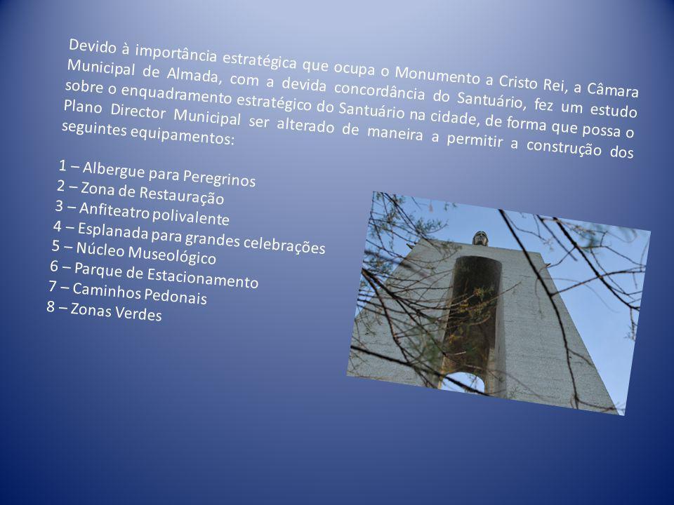 Devido à importância estratégica que ocupa o Monumento a Cristo Rei, a Câmara Municipal de Almada, com a devida concordância do Santuário, fez um estu
