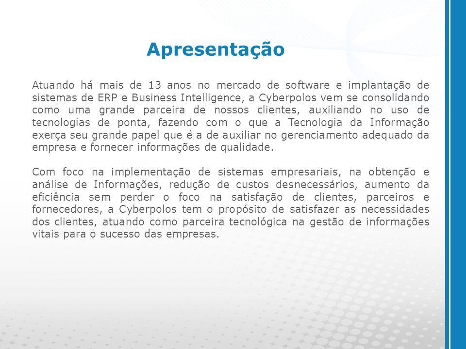 www.cyberpolos.com.br Apresentação Atuando há mais de 13 anos no mercado de software e implantação de sistemas de ERP e Business Intelligence, a Cyber