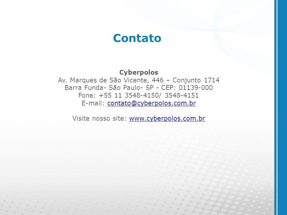 www.cyberpolos.com.br Contato Cyberpolos Av. Marques de São Vicente, 446 – Conjunto 1714 Barra Funda- São Paulo- SP - CEP: 01139-000 Fone: +55 11 3548