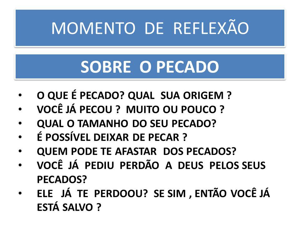 MOMENTO DE REFLEXÃO O QUE É PECADO.QUAL SUA ORIGEM .