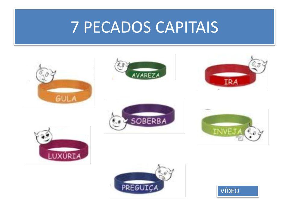 7 PECADOS CAPITAIS VÍDEO