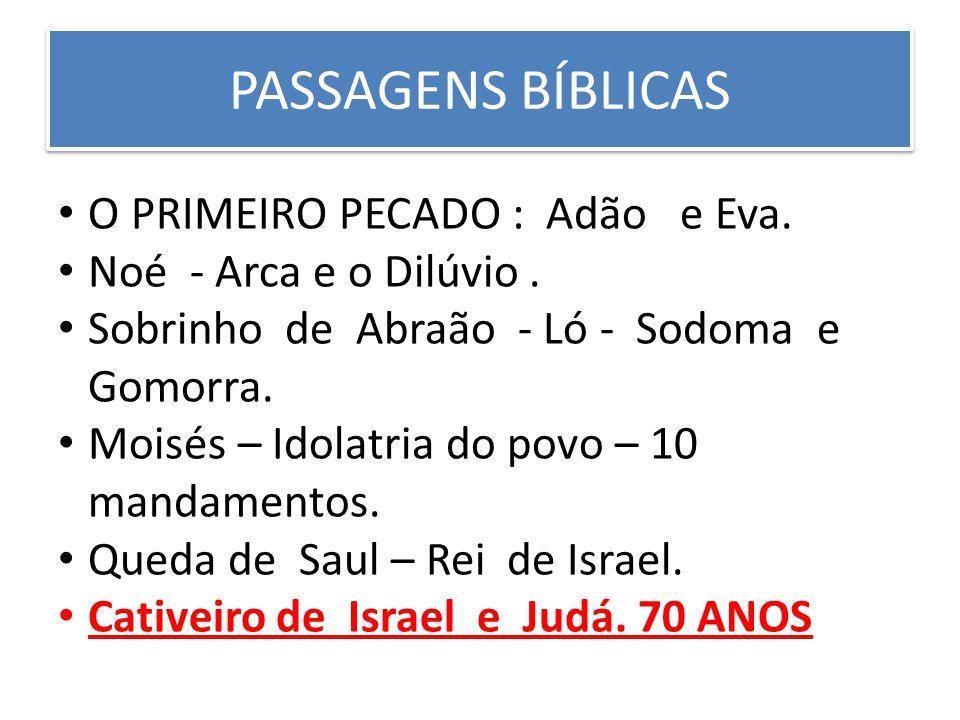 PASSAGENS BÍBLICAS O PRIMEIRO PECADO : Adão e Eva.