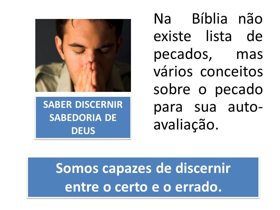 Na Bíblia não existe lista de pecados, mas vários conceitos sobre o pecado para sua auto- avaliação.