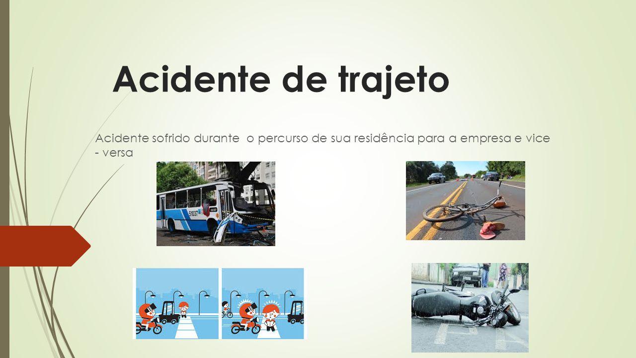 Lesão do acidente Acidentes sem afastamento; Acidentes com afastamento;