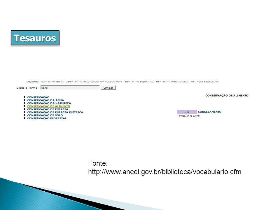 TesaurosTesauros Fonte: http://www.aneel.gov.br/biblioteca/vocabulario.cfm