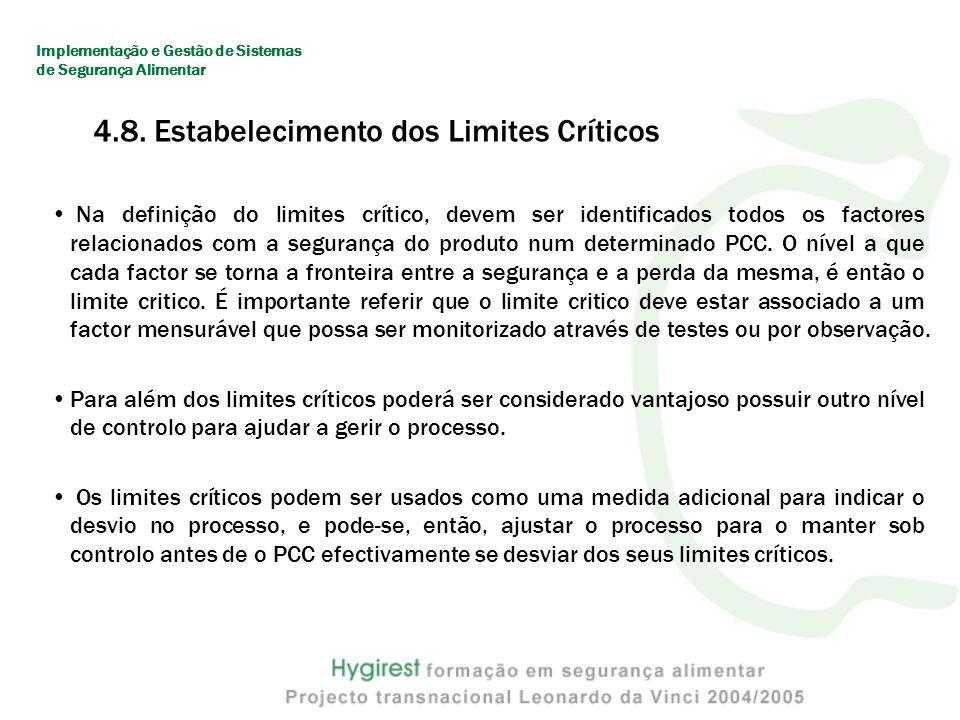 Na definição do limites crítico, devem ser identificados todos os factores relacionados com a segurança do produto num determinado PCC.