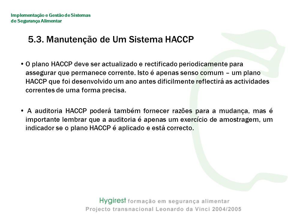 O plano HACCP deve ser actualizado e rectificado periodicamente para assegurar que permanece corrente.